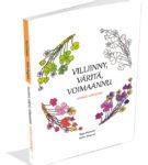 Villiinny, väritä, voimaannu - hoitava hortakirja | Puikelo