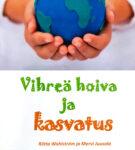 Vihreä hoiva ja kasvatus | Riitta Wahlström